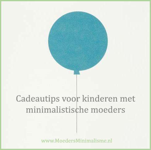 Cadeautips voor kinderen met minimalistische moeders for Cadeautips voor kinderen